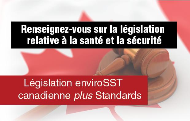 Renseignez-vous sur la législation relative à la santé et la sécurité. Législation enviroSST canadienne plus Standards
