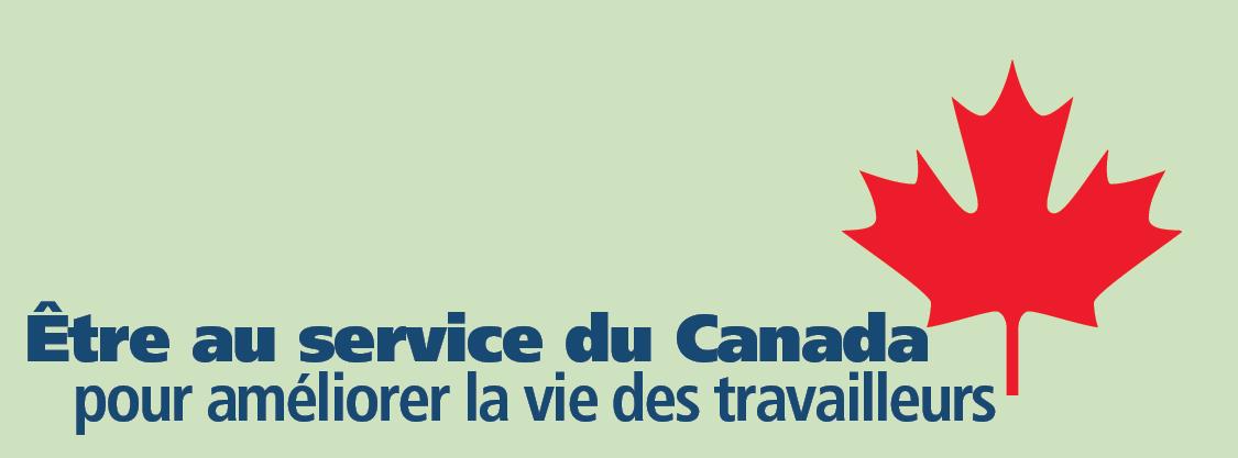 Être au service du Canada pour améliorer la vie des travailleurs