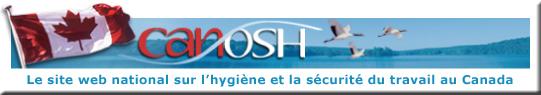 CanOSH : Le site web national sur l'hygiènene et la sécurité du travail au Canada