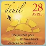 Jour de deuil 28 avril. Une journée pour les travailleurs décédés ou blessés sur milieu de travail