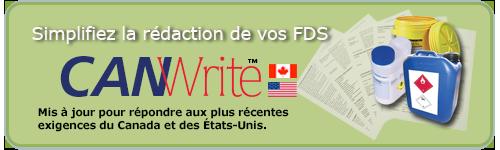 CANWrite : Simplifiez la redaction de vos FDS. Mis à jour pour répondre aux plus récentes exigences du Canada et des États-Unis.