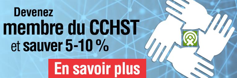 Devenez membre du CCHST et sauver 5-10%. En savoir plus.