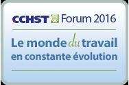 CCHST : Forum2016. Le monde du travail en constante évolution
