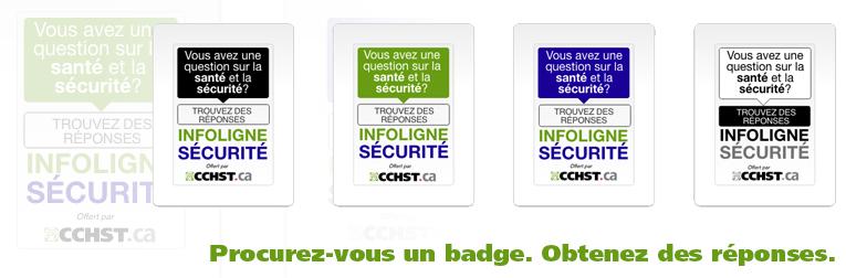 Badges de l'Infoligne sécurité. Procurez-vous un badge. Obtenez des réponses.