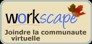 Workscape - Joindre la communaute virtuelle
