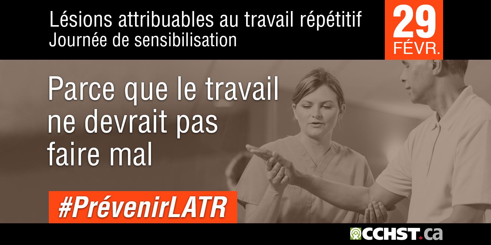 Lésions attribuables au travail répétitif Journée de sensibilisation aux LATR - 2