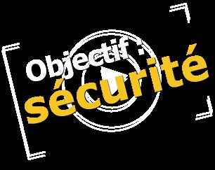 Objectif : sécurité