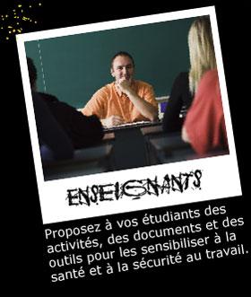 Enseignants : Proposez à vos étudiants des activités, des documents et des outils pour les sensibiliser à la santé et à la sécurité au travail.