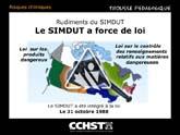 Rudiments du SIMDUT - Le SIMDUT a force de loi